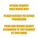 Customize Bulk Order / Wholesales (Customer On Demand)
